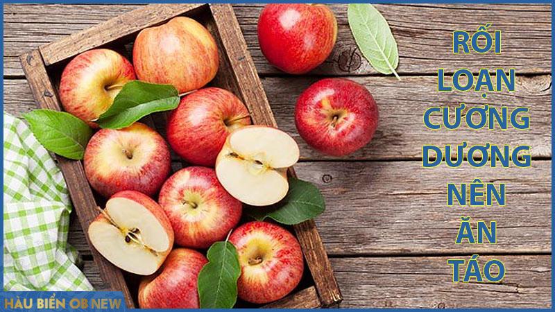 rối loạn cương dương nên ăn nhiều táo